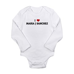 I Love MARIA J SANCHEZ Long Sleeve Infant Bodysuit
