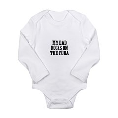 my dad rocks on the Tuba Long Sleeve Infant Bodysuit