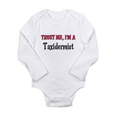 Trust Me I'm a Taxidermist Long Sleeve Infant Bodysuit