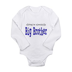 Only Child to Big Brother Long Sleeve Infant Bodysuit