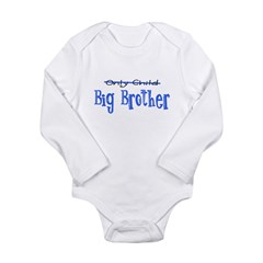 Only Child - Big Brother Long Sleeve Infant Bodysuit