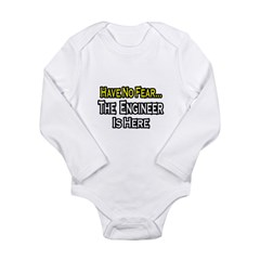 """Have No Fear, Engineer..."" Long Sleeve Infant Bodysuit"