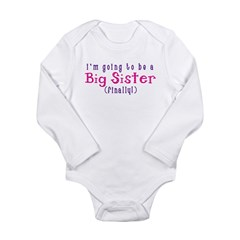 I'm Going To Be A Big Sister Long Sleeve Infant Bodysuit