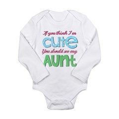 If You Think I'm Cute Long Sleeve Infant Bodysuit