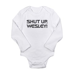 Shut Up Wesley Long Sleeve Infant Bodysuit