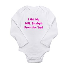 I Get My Milk Straight From T Long Sleeve Infant Bodysuit