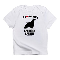I Love my Springer Spaniel ~ Infant Creeper Infant T-Shirt