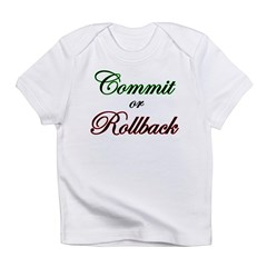 """Commit or Rollback"" Infant Creeper Infant T-Shirt"