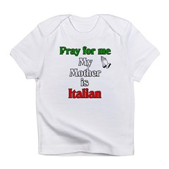 Pray For Me My Mother Is Ital Infant T-Shirt