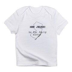 New Jersey Is For Dirty Sluts Infant Creeper Infant T-Shirt