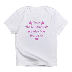 Handomest Daddy in the world Infant Creeper Infant T-Shirt