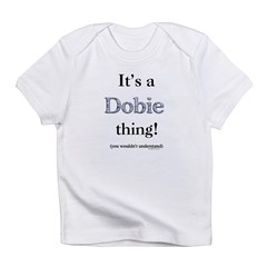 Dobie Thing Infant T-Shirt