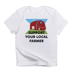 Support Your Local Farmer Infant T-Shirt