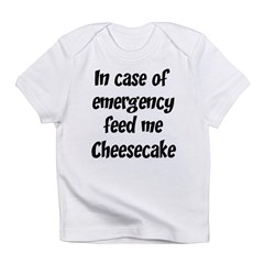 Feed me Cheesecake Infant T-Shirt