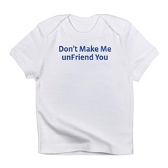 unFriend Infant T-Shirt