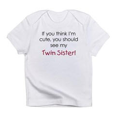 Cute Twin Sister - Infant T-Shirt