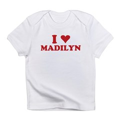 I LOVE MADILYN Infant T-Shirt