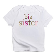 Big Sis (fun) Infant T-Shirt