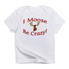 i moose be crazy Infant T-Shirt