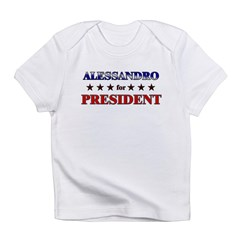 ALESSANDRO for president Infant T-Shirt