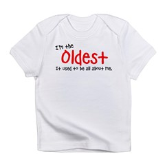 I'm the oldes Infant T-Shirt