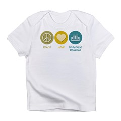 Peace Love Investment Banking Infant T-Shirt