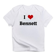 I Love Bennett Infant T-Shirt