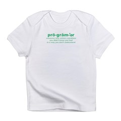 Programmer Problems Infant T-Shirt