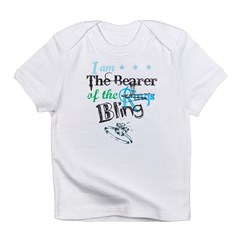 I am . . . The Bearer of The Bling Infant T-Shirt