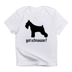 Got Schnauzer? Infant T-Shirt