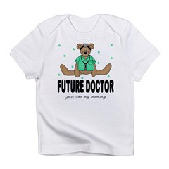 Future Doctor Like Mommy Baby Infant T-Shirt