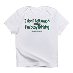 Don't Talk Much Infant T-Shirt