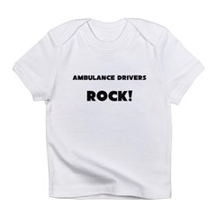 Ambulance Drivers ROCK Infant T-Shirt