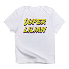 Super lilian Infant T-Shirt