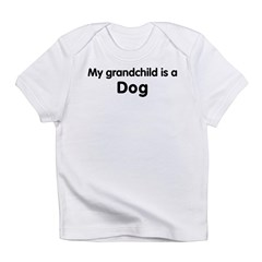 Dog grandchild Infant T-Shirt