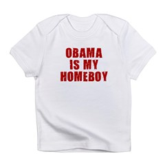 OBAMA IS MY HOMEBOY Infant T-Shirt