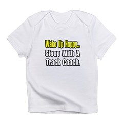 """..Sleep w/ Track Coach"" Infant T-Shirt"