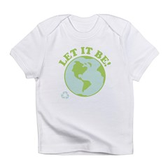 Let It Be Green Recycle Infant T-Shirt