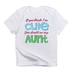 If You Think I'm Cute Infant T-Shirt