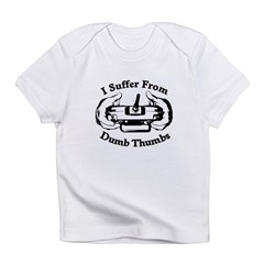 Dumb Thumbs Infant T-Shirt