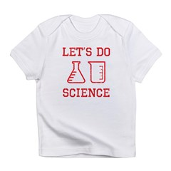 Let's Do Science Infant T-Shirt