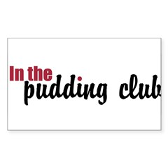 In the Pudding Club Sticker (Rectangle)