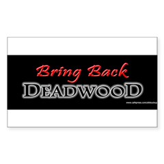 Bring Back DEADWOOD Sticker (Rectangle)