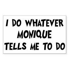Whatever Monique says Sticker (Rectangle)