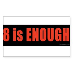 """8 is ENOUGH"" Obama Sticker (Rectangle)"