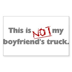 This is Not My Boyfriend's Truck Sticker (Rectangle)