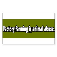 Factory Farm Animal Abuse Vegetarian Sticker (Rectangle)