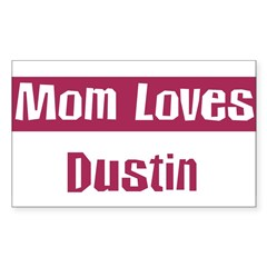 Mom Loves Dustin Sticker (Rectangle)