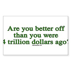 Are you better off now... Sticker (Rectangle)