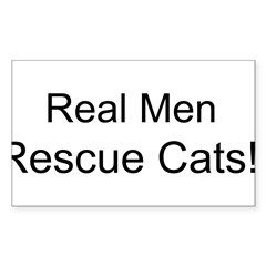 Real Men Rescue Cats! - Sticker (Rectangle)